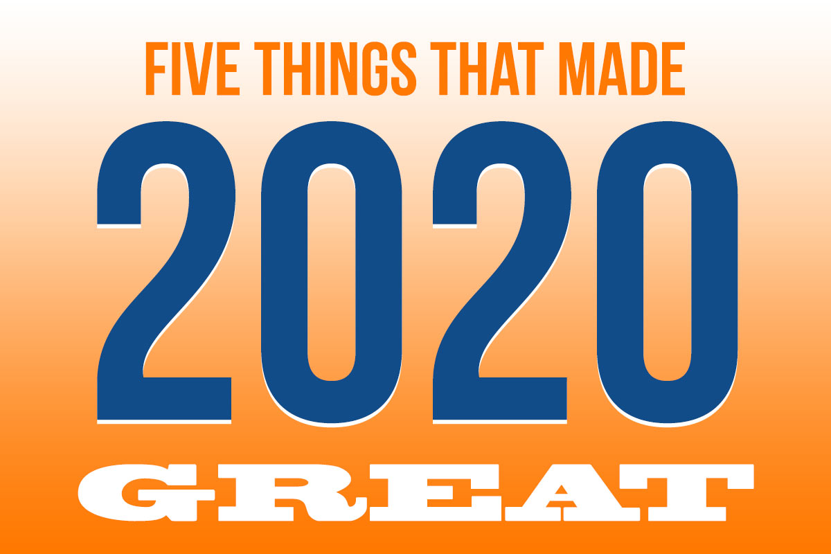 Five Things That Made 2020 Great